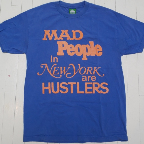 MAD PEOPLE IN NEW YORK ARE HUSTLERS T SHIRT SZ L